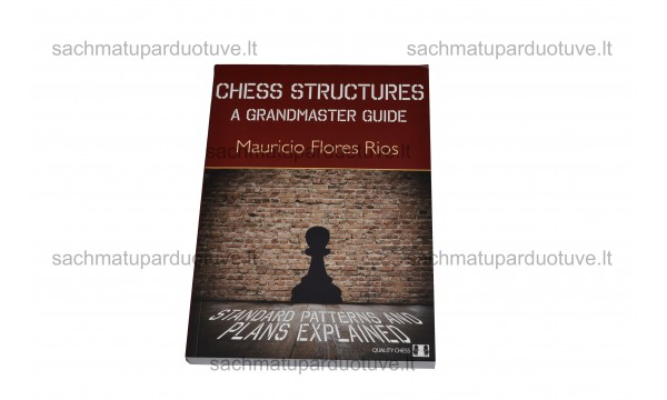 Chess Structures. A Grandmaster Guide